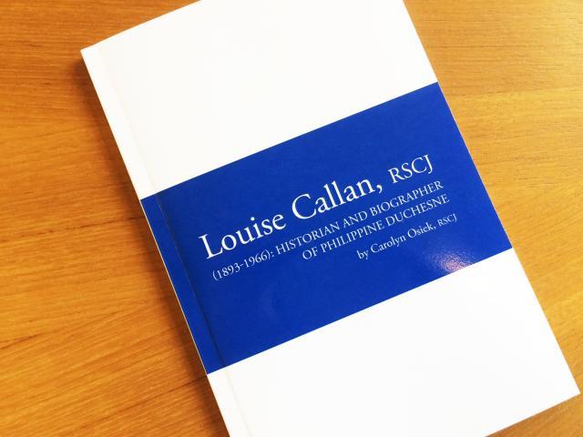 'Louise Callan, RSCJ (1893-1966): Historian and Biographer of Philippine Duchesne'
