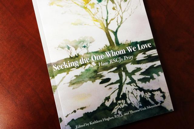 'Seeking the One Whom We Love: How RSCJs Pray'