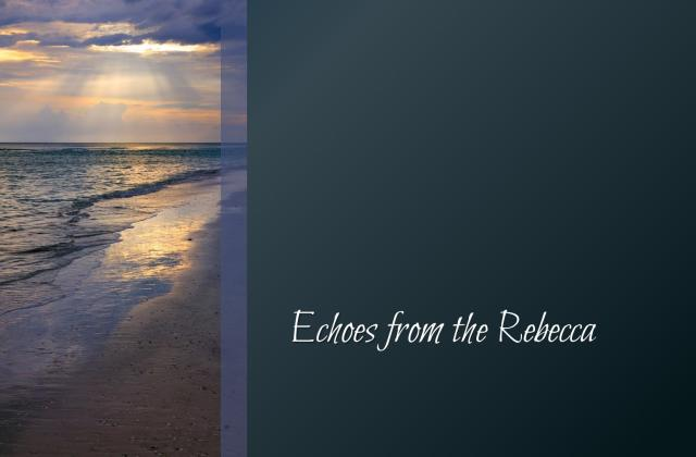 Echoes from the Rebecca
