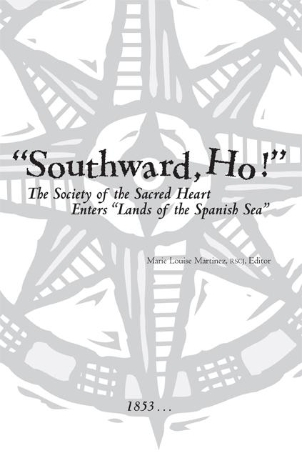 "Southward, Ho! The Society of the Sacred Heart Enters ""Lands of the Spanish Sea"""